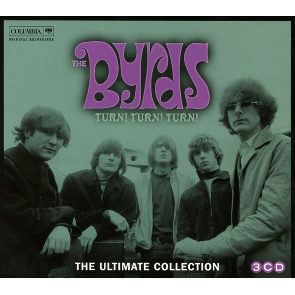 Byrds,The - Turn! Turn! Turn! The Byrds: Ultimate Byrds Collection