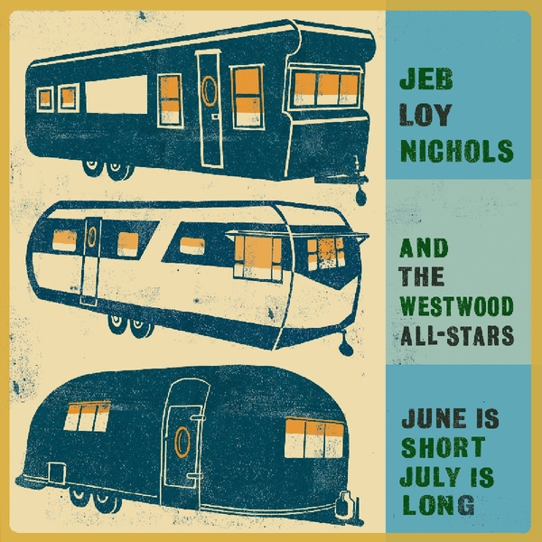 Nichols,Jeb Loy - June Is Short,July Is Long