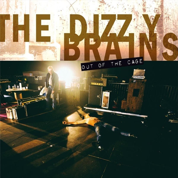 Dizzy Brains,The - Out In The Cage