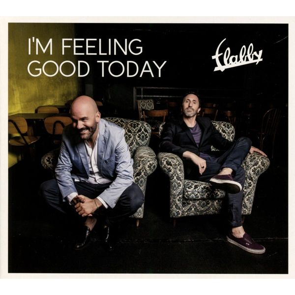 Flabby - I'm Feeling Good Today