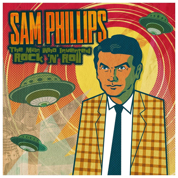 Phillips,Sam.=Various= - Sam Phillips: The Man Who Invented Rock 'n' Roll