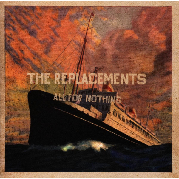 REPLACEMENTS - All for Nothing/Nothing for All