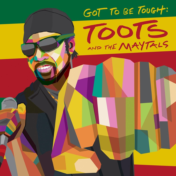 Toots - Got To Be Tough