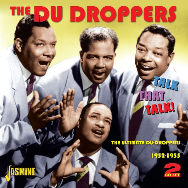 Du Droppers - Jasmine Records The DU DROPPERS - Talk That Talk! - The Ultimate Du Droppers 1952-1955 CD