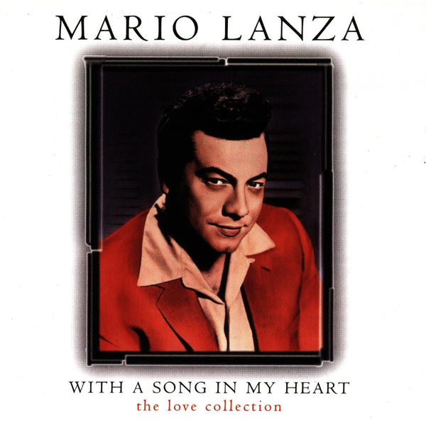 LANZA,MARIO - With a Love Song in My Heart: The Love Collection