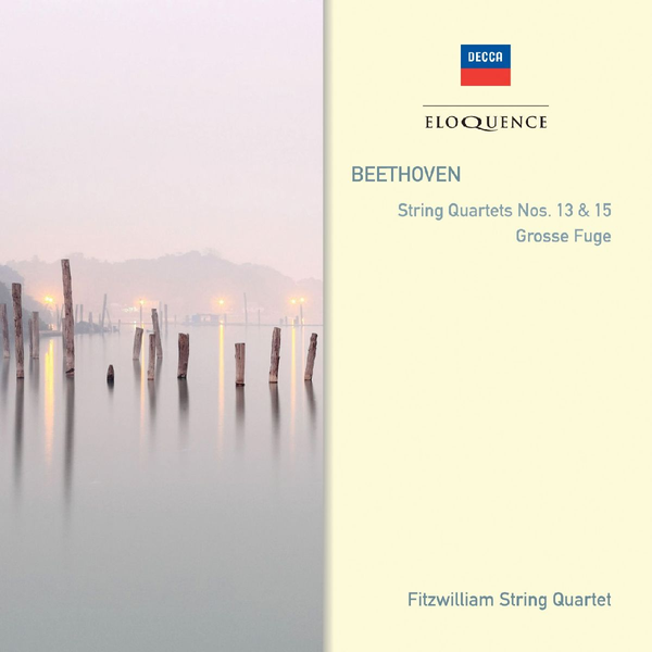 Fitzwilliam String Quartet - Beethoven: String Quartets Nos. 13 & 15; Grosse Fuge