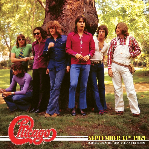 Chicago - September 13th 1969: Recorded Live at the Toronto Rock 'N' Roll Revival