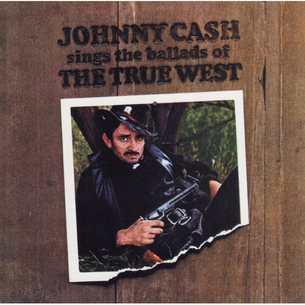 Cash,Johnny - Sings the Ballads of the True West