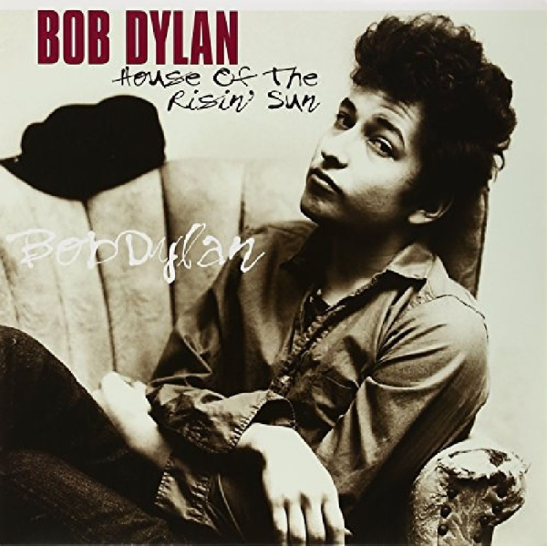 Dylan,Bob - House of the Risin' Sun