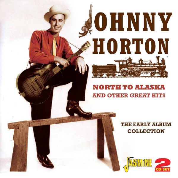 Horton,Johnny - North To Alaska And Other Great Hits