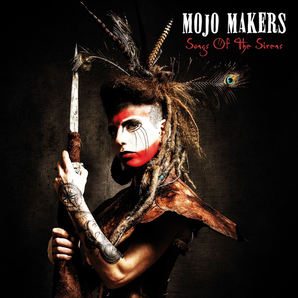 Mojo Makers - Songs Of The Sirens