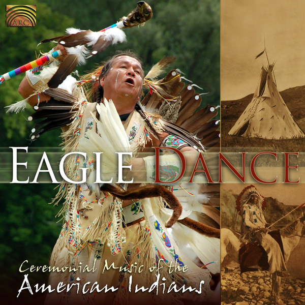 Various - Eagle Dance: Ceremonial Music of American Indians