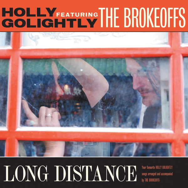 Golightly,Holly Featuring The Brokeoffs - Long Distance