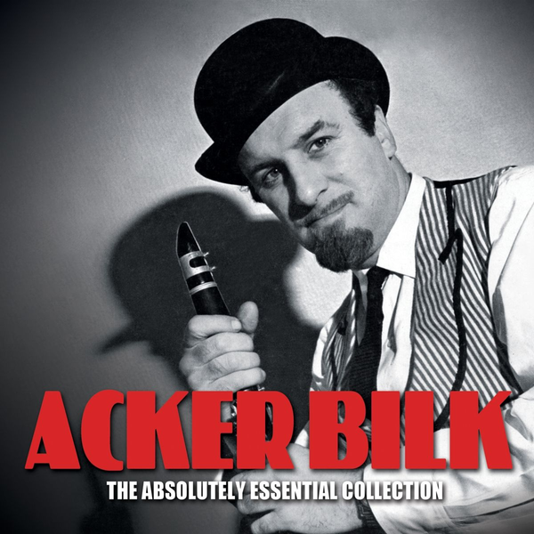 Bilk,Acker - Absolutely Essential 3 CD Collection