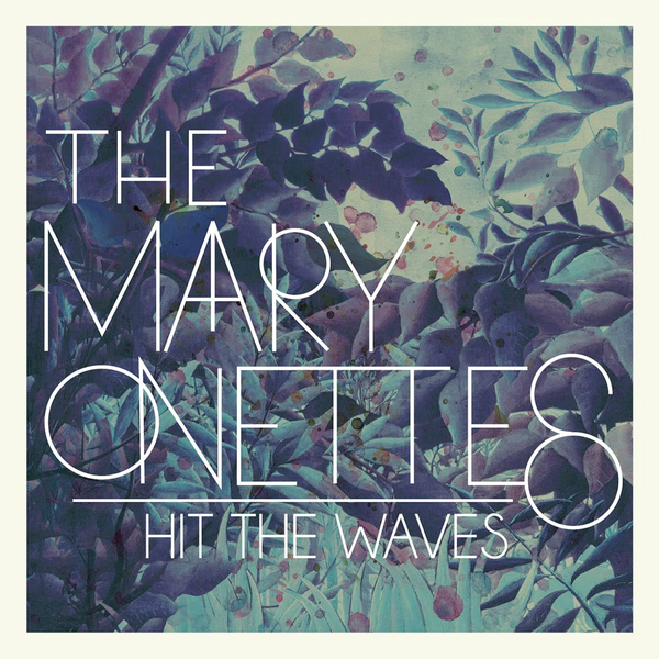 Mary Onettes,The - Hit the Waves