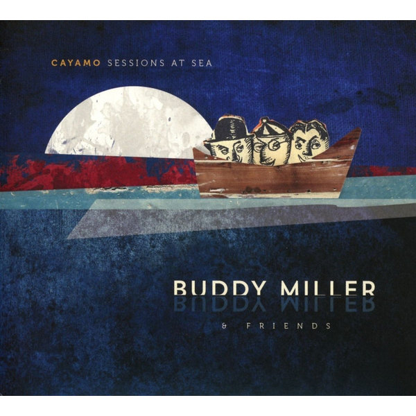 Miller,Buddy - Cayamo Sessions at Sea