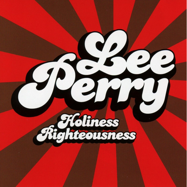 Perry,Lee - Holiness Righteousness