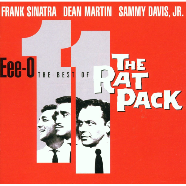 Rat Pack,The - Eee-O-11: The Best of the Rat Pack