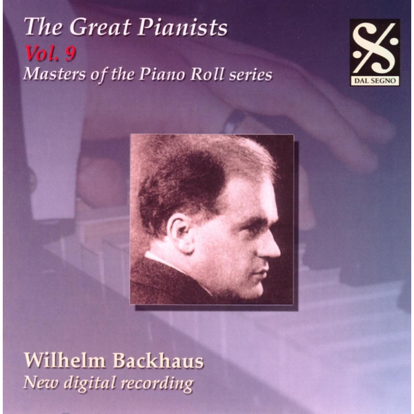 Backhaus,Wilhelm - Great Pianists 9: Masters of the Piano Roll