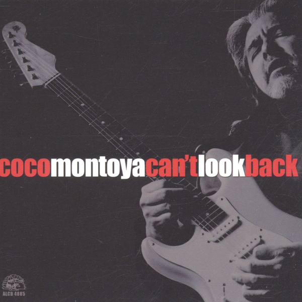 MONTOYA,COCO - CAN'T LOOK BACK