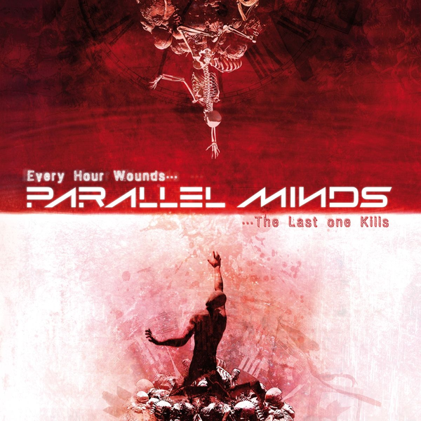 Parallel Minds - Every Hour Wounds... The Last