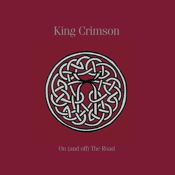 King Crimson - On (And Off) The Road 1981-1984
