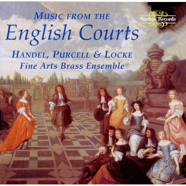 Fine Arts Brass Ensemble - Music From The English Courts