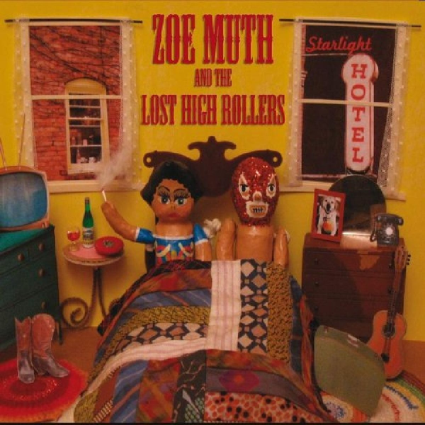 Muth,Zoe And The Lost High Rollers - Starlight Hotel