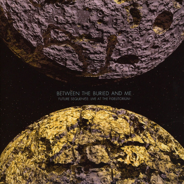 Between the Buried and Me - Future Sequence: Live At The Fidelitorium