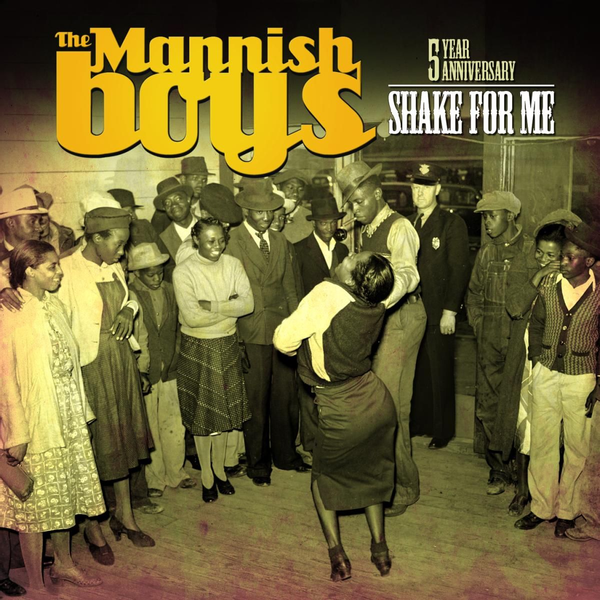 Mannish Boys,The - Shake for Me