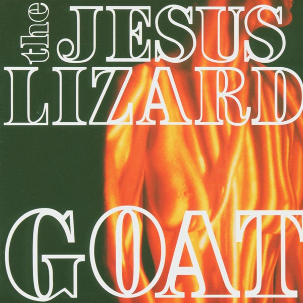 Jesus Lizard,The Goat (Remaster/Reissue)