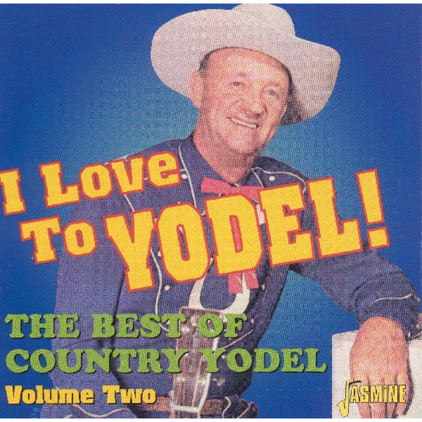 Various - I Love To Yodel!: The Best Of Country Yodel, Vol. 2