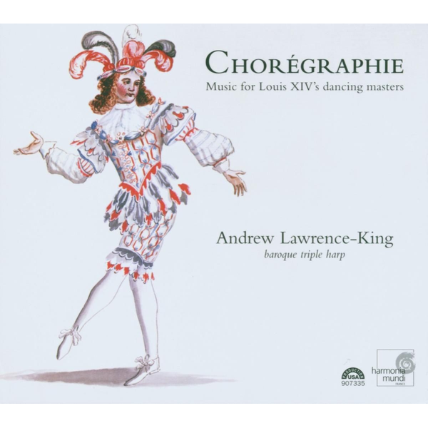 Lawrence-King,Andrew - Chorégraphie: Music for Louis XIV's dancing masters
