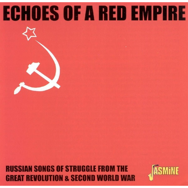 Soviet Army Ensemble - Jasmine Records RUSSIAN ARMY ENSEMBLE - Echoes Of A Red Empire: Russian Songs Of Struggle CD