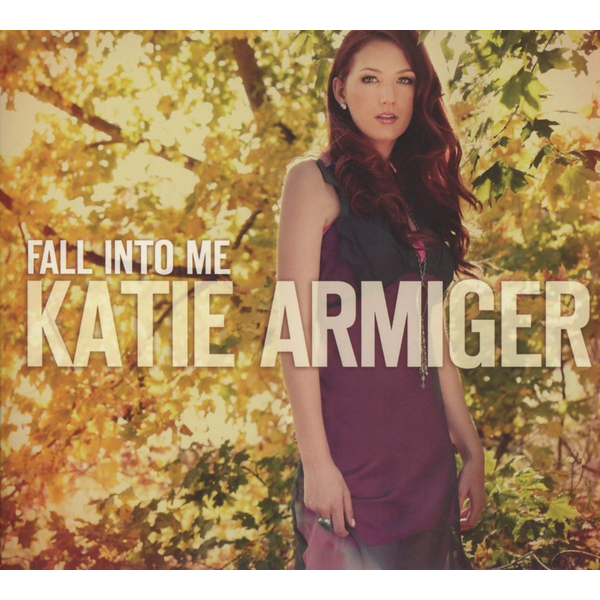 Armiger,Katie - Fall into Me