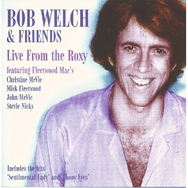 Welch,Bob - Live from the Roxy