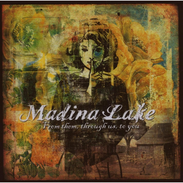 Madina Lake - From Them,Through Us,To You