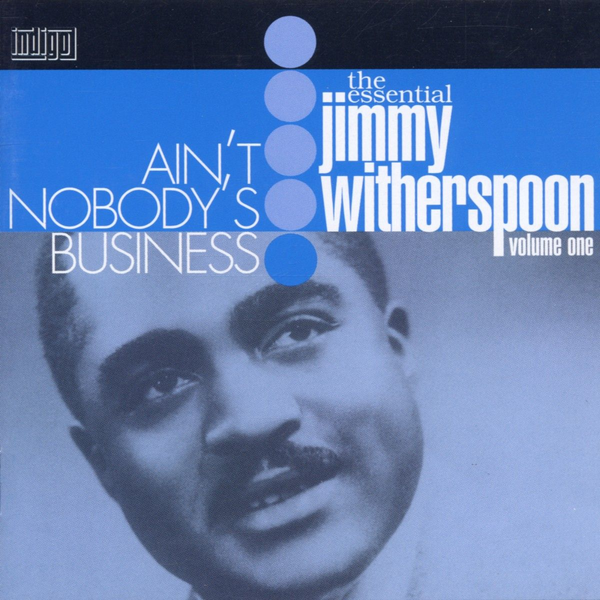 Witherspoon,Jimmy Ain't Nobody's Business: Essential [Import]