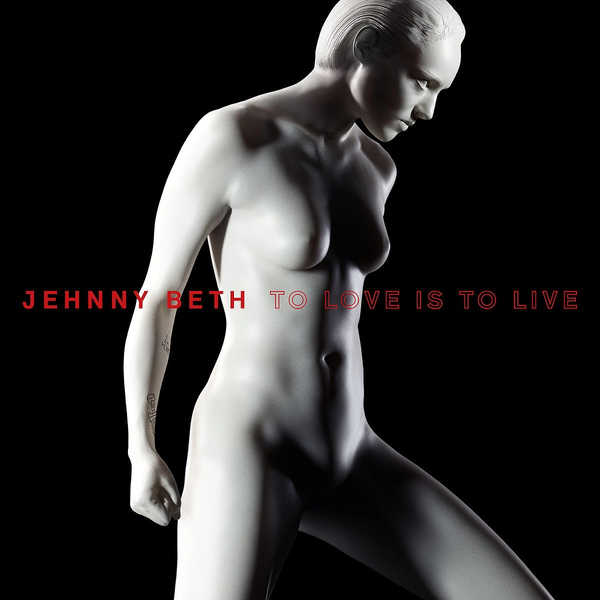Beth,Jehnny - To Love Is To Live