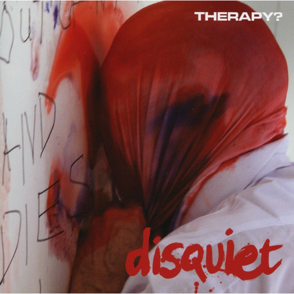 Therapy? Disquiet