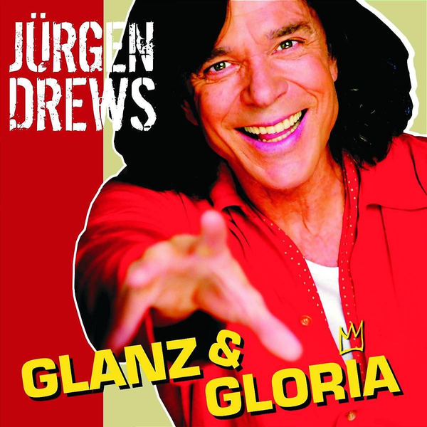 Drews,Jürgen - Glanz & Gloria