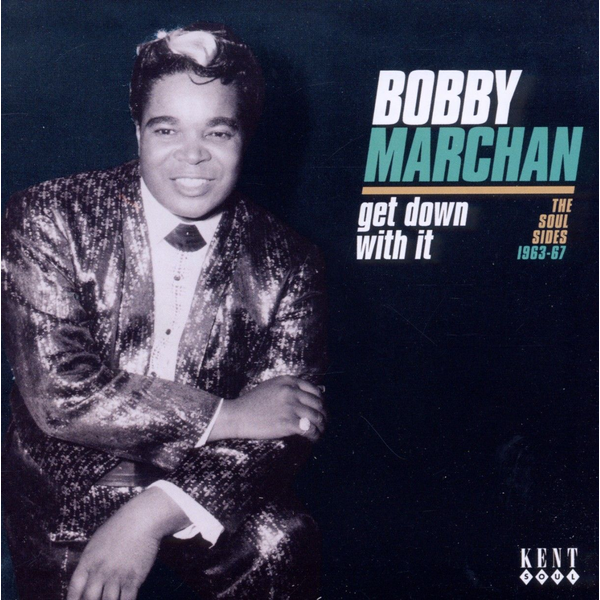 Marchan,Bobby - Get Down With It-The Soul Sides 1963-67