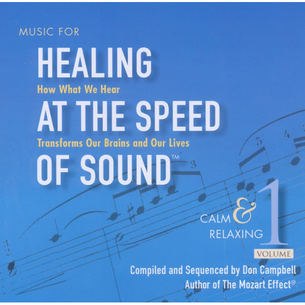 Campbell,Don - Music for Healing at the Speed of Sound, Vol. 1: Calm & Relaxing