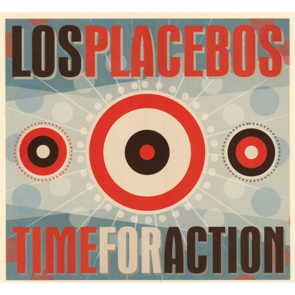 Los Placebos - Time For Action