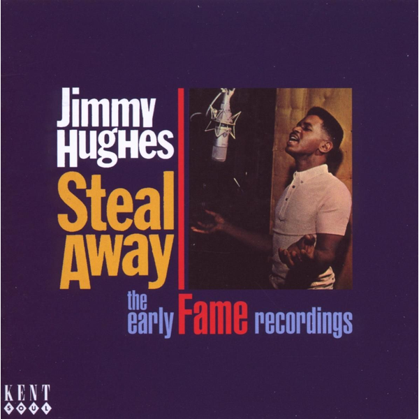 Hughes,Jimmy - Steal Away-The Early Fame Recordings