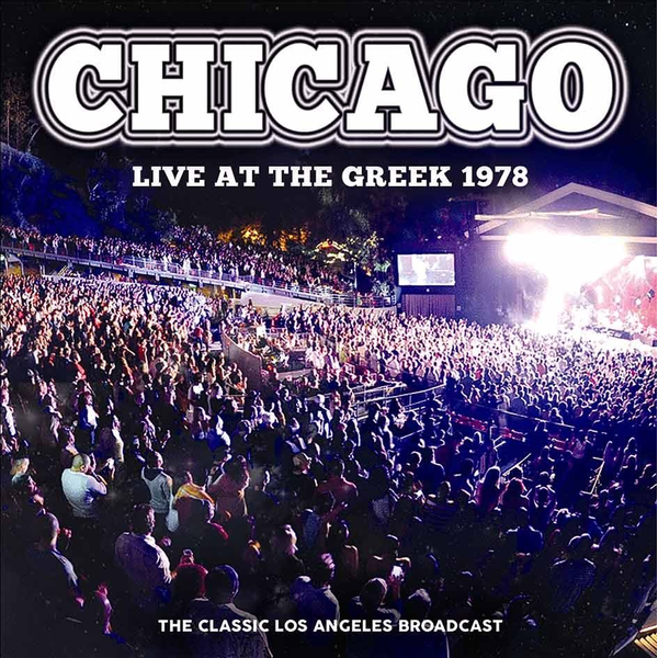 Chicago - Live at the Greek 1978