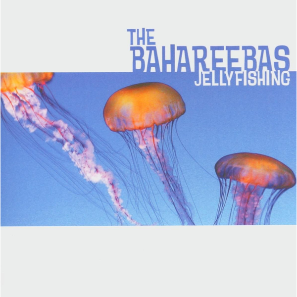 BAHAREEBAS,THE - JELLYFISHING
