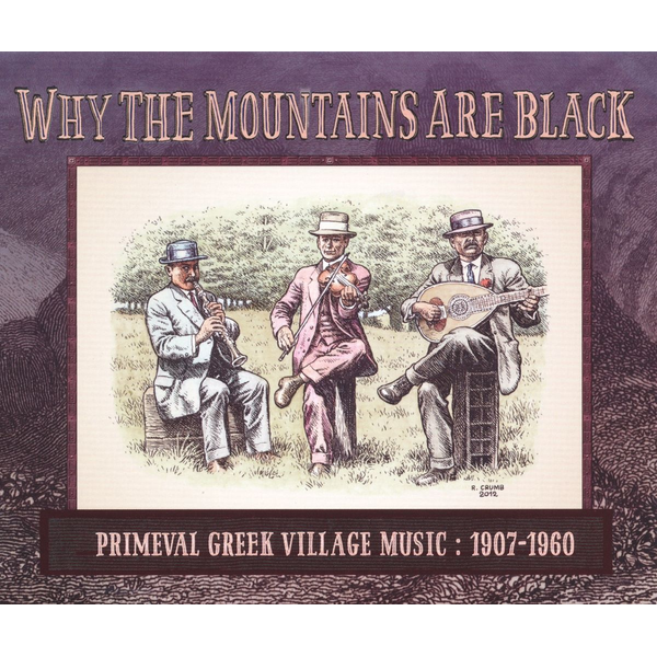 Various - Why the Mountains Are Black: Primeval Greek Village Music, 1907-1960