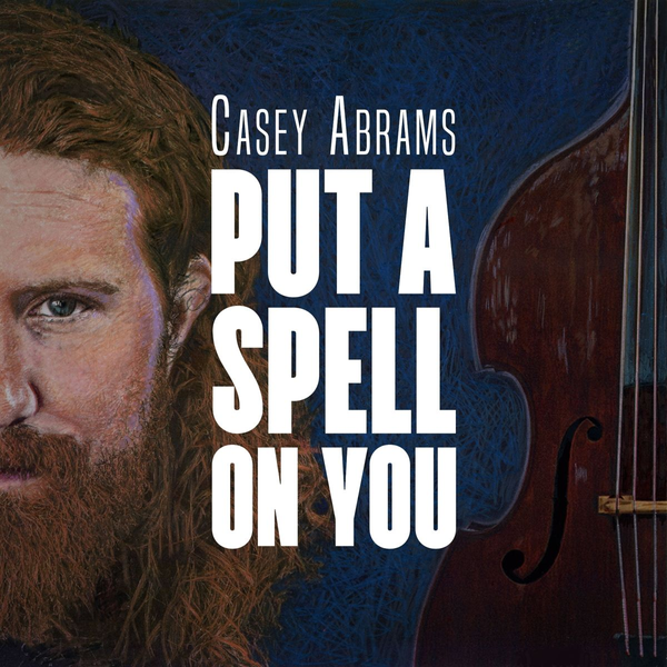 Abrams,Casey - I Put a Spell on You