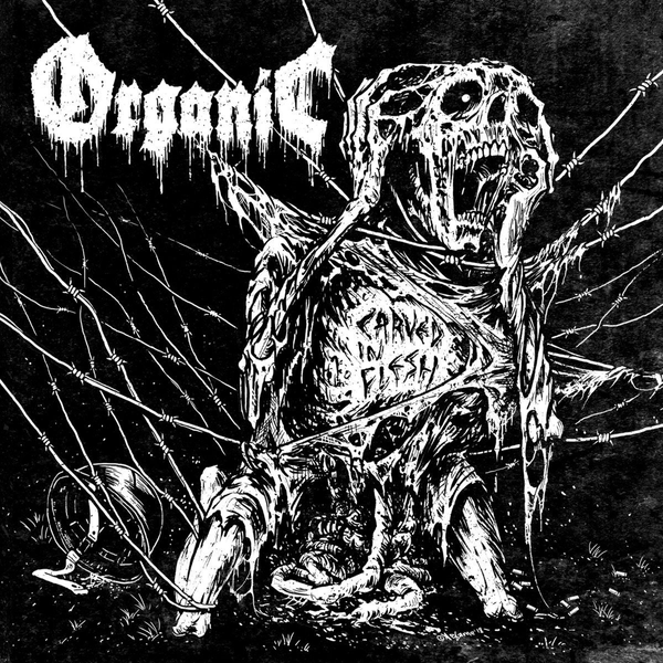 Organic Carved in Flesh